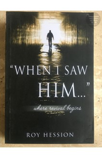 """WHEN I SAW HIM"": WHERE REVIVAL BEGINS"