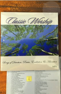 Classic Worship SONGS OF DEVOTION, PRAISE, EXALTATION & ADORATION