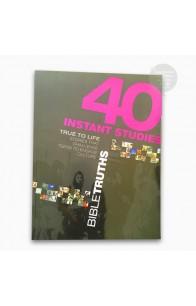 40 INSTANT STUDIES: BIBLE TRUTHS