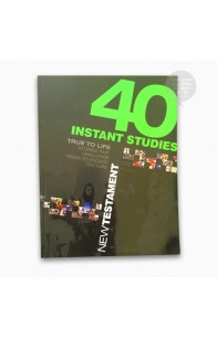 40 INSTANT STUDIES: NEW TESTAMENT (TRUE TO LIFE)