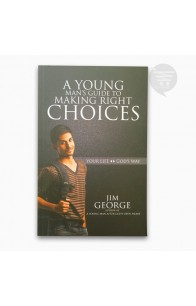 YOUNG MAN'S GUIDE TO MAKING RIGHT CHOICES, A