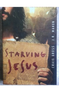 STARVING JESUS: Off The Pew, Into The World