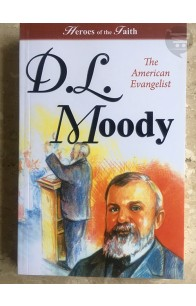 D L Moody - Heroes of the Faith