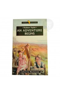 An Adventure Begins: Hudson Taylor (Trailblazer)