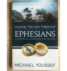 LEADING THE WAY THROUGH EPHESIANS:  A DEVOTIONAL COMMENTARY FOR EVERYONE