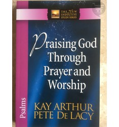 PRAISING GOD THROUGH PRAYER AND WORSHIP