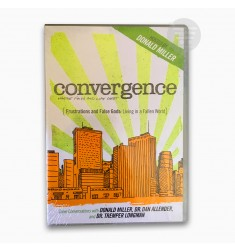 CONVERGENCE: FRUSTRATIONS AND FALSE GODS Living in a Fallen World