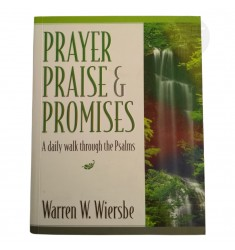 PRAYER PRAISE & PROMISES: A DAILY WALK THROUGH THE PSALMS