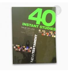 40 INSTANT STUDIES: NEW TESTAMENT (TRUE TO LIFE)