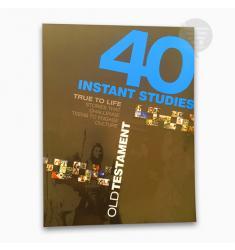 40 INSTANT STUDIES: OLD TESTAMENT (TRUE TO LIFE)