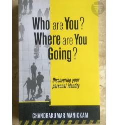 WHO ARE YOU? WHERE ARE YOU GOING?: Discovering your personal identity