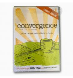 CONVERGENCE - SPIRITUAL PRACTICES How to meet God in the everyday