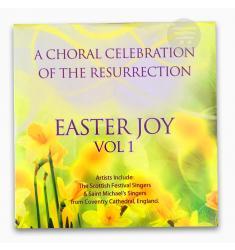 EASTER JOY - VOL 1 A Choral Celebration of the Resurrection