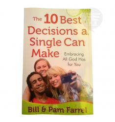 THE 10 BEST DECISIONS A SINGLE CAN MAKE:EMBRACING ALL GOD HAS FOR YOU