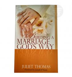 BUILDING A MARRIAGE GOD'S WAY